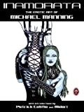 Inamorata: The Erotic Art of Michael Manning (0867197315) by Manning, Michael