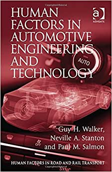 Human Factors In Automotive Engineering And Technology (Human Factors In Road And Rail Transport)