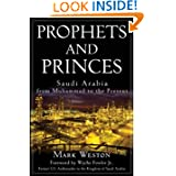 Prophets and Princes: Saudi Arabia from Muhammad to the Present