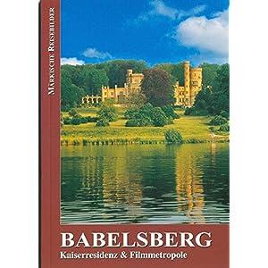 Babelsberg: Kaiserresidenz & Filmmetropole (Märkische Reisebilder)