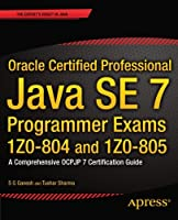 Oracle Certified Professional Java SE 7 Programmer Exams 1Z0-804 and 1Z0-805 Front Cover