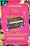 The Immortals (Vintage) (0307454657) by Chaudhuri, Amit