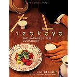 Izakaya: The Japanese Pub Cookbook ~ Mark Robinson