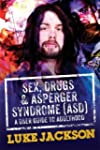 Sex, Drugs and Asperger's Syndrome (A...