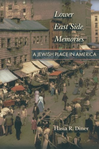 Lower East Side Memories: A Jewish Place in America