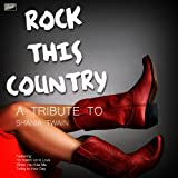 Rock This Country - A Tribute to Shania Twain