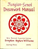 Jungian-Senoi dreamwork manual (0918572045) by Strephon Kaplan Williams