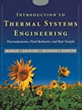 Introduction to Thermal Systems Engineering: Thermodynamics, Fluid Mechanics, and Heat Transfer - 0471204900
