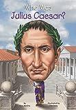 Who Was Julius Caesar? (Who Was...?)