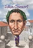 Who Was Julius Caesar? (Who Was...?)