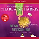 Dead Reckoning: Sookie Stackhouse Southern Vampire Mystery #11 Audiobook by Charlaine Harris Narrated by Johanna Parker