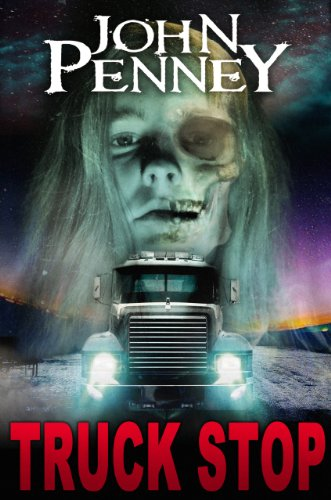 Truck Stop [Kindle Edition] by John Penney
