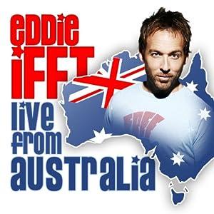 Live from Australia | [Eddie Ifft]