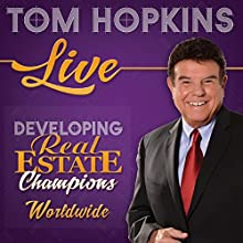 Developing Real Estate Champions  by Tom Hopkins Narrated by Tom Hopkins