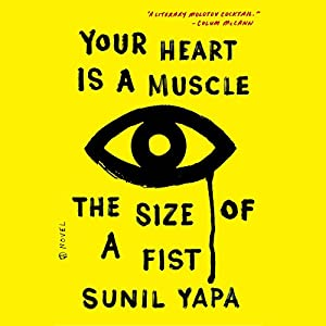 Your Heart Is a Muscle the Size of a Fist Audiobook