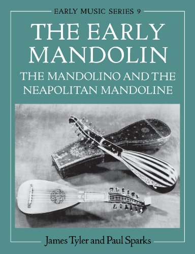 The Early Mandolin: The Mandolino and the Neapolitan Mandoline (Oxford Early Music)