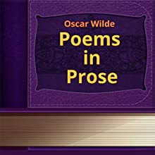 Poems in Prose (       UNABRIDGED) by Oscar Wilde Narrated by Anastasia Bertollo