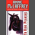 To Ride Pegasus | Anne McCaffrey