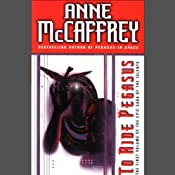 To Ride Pegasus | [Anne McCaffrey]