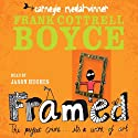 Framed (       UNABRIDGED) by Frank Cottrell Boyce Narrated by Jason Hughes