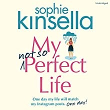 My Not So Perfect Life | Livre audio Auteur(s) : Sophie Kinsella Narrateur(s) : Fiona Hardingham