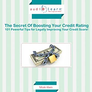 Fix Your Credit AudioLearn: 101 Powerful Tips for Legally Improving Your Credit Score! | [Mark Klien]