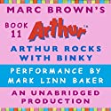 Arthur Rocks with Binky (       UNABRIDGED) by Marc Brown Narrated by Mark Linn-Baker