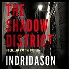 The Shadow District Hörbuch von Arnaldur Indridason, Victoria Cribb - translator Gesprochen von: Sean Barrett