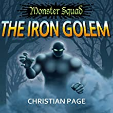 Monster Squad: The Iron Golem (       UNABRIDGED) by Christian Page Narrated by Natalie Hoyt