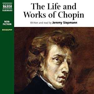 The Life and Works of Chopin | [Jeremy Siepmann]