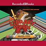 Library Mouse (       UNABRIDGED) by Daniel Kirk Narrated by Chris Sorensen