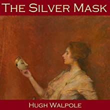 The Silver Mask (       UNABRIDGED) by Hugh Walpole Narrated by Cathy Dobson