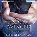 Knight Avenged: Circle of Seven, Book 2 (       UNABRIDGED) by Coreene Callahan Narrated by Heather Wilds