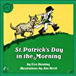 St. Patrick's Day in the Morning | Eve Bunting