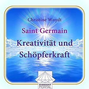 Saint Germain: Kreativität und Schöpferkraft Hörbuch