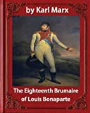 img - for The Eighteenth Brumaire of Louis Napoleon,by Karl Marx and Daniel De Leon: translated by Daniel De Leon (December 14, 1852 - May 11, 1914) book / textbook / text book