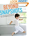 Beyond Snapshots: How to Take That Fa...