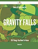 img - for Takes A Fresh Look At Gravity Falls - 135 Things You Need To Know book / textbook / text book