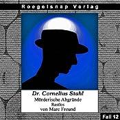 Rastlos (Dr. Cornelius Stahl - Mörderische Abgründe 12) | Marc Freund