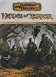 Heroes of Horror (Dungeons & Dragons d20 3.5 Fantasy Roleplaying Supplement) (0786936991) by Wyatt, James