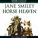Horse Heaven (       UNABRIDGED) by Jane Smiley Narrated by Shelley Thompson