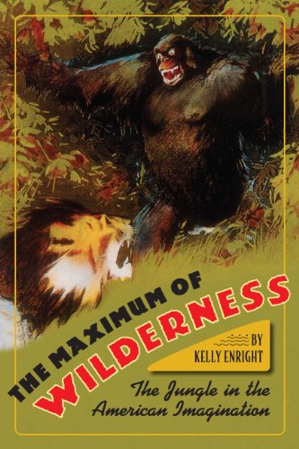 The Maximum of Wilderness: The Jungle in the American Imagination
