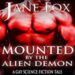Mounted by the Alien Demon: A Gay Science Fiction Tale: Dustin G Series, Book 1 | Jane Fox