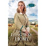Long Way Home, The (A Secret Refuge Book #3) ~ Lauraine Snelling