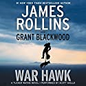 War Hawk: A Tucker Wayne Novel Audiobook by James Rollins Narrated by Scott Aiello