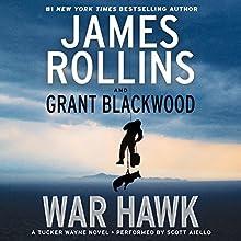 War Hawk: A Tucker Wayne Novel Audiobook by James Rollins Narrated by Scott Aiello