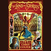 A Grimm Warning: The Land of Stories, Book 3 | [Chris Colfer]