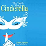 The Truth About Cinderella | Steven Goodwin