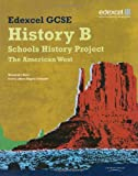 Edexcel GCSE History B: Schools History Project - American West Student Book (2B) Rosemary Rees