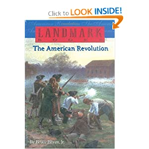 The American Revolution (Landmark Books) by Bruce Bliven Jr.